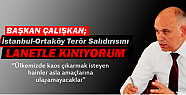 Çalışkan,  İstanbul Ortaköy'deki Terör Saldırısını Lanetle Kınıyorum