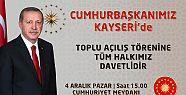 Cumhurbaşkanı Recep Tayyip Erdoğan 4 Aralık'ta Kayseri'de