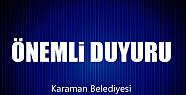 Karaman Belediyesi önemli bir duyuru yaptı