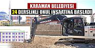 Karaman' da 24 derslikli okul inşaatı başladı
