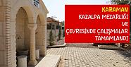 Karaman Kazalpa Mezarlığı'nda çalışmalar...