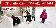 Karaman'da 28 aralık çarşamba okullara kar tatili oldu