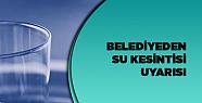 Karaman'da su kesintisi uyarısı var