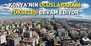 Konya'nın Uluslararası Önemi Artıyor