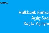 Halkbank Bankası Açılış Saati Kaçta Açılıyor?
