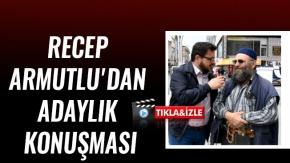 RECEP ARMUTLU#039;DAN ADAYLIK KONUŞMASI