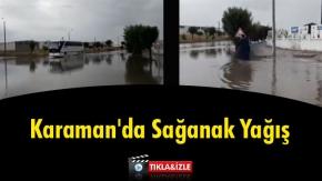 Karaman'da Sağanak Yağış