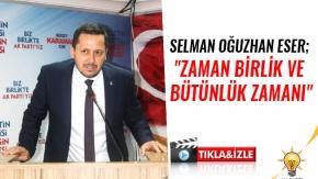 Ak Parti Karaman 2. Sıra Milletvekili Adayı Selman Oğuzhan Eser