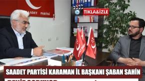 SAADET PARTİSİ KARAMAN İL BAŞKANI ŞABAN SAHİN DENİZ SORUYOR PROGRAMINA KATILDI