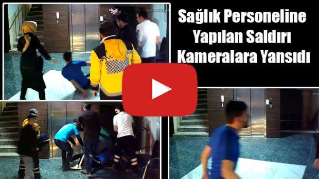 Sağlık Personeline Yapılan Saldırı Kameralara Yansıdı